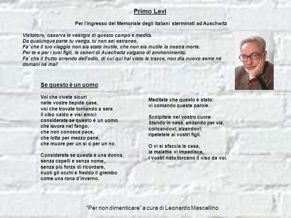 Per non dimenticare a cura di Leonardo Mascellino Nostalgia della casa Lo sconosciuto autore di questa poesia è ancora un ragazzo ebreo; alla piena co