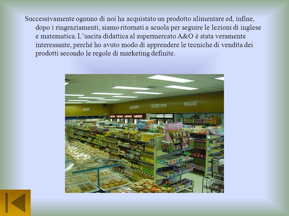 Visita al supermercato A&O di Casalpusterlengo Giovedì 16 febbraio 2006, dalle ore 8,30 alle ore 10,30, la mia classe ed io, accompagnati dalle insegn