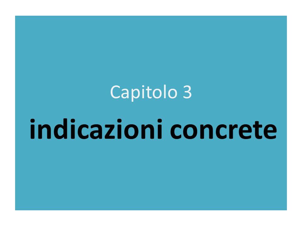 Capitolo 3 indicazioni concrete
