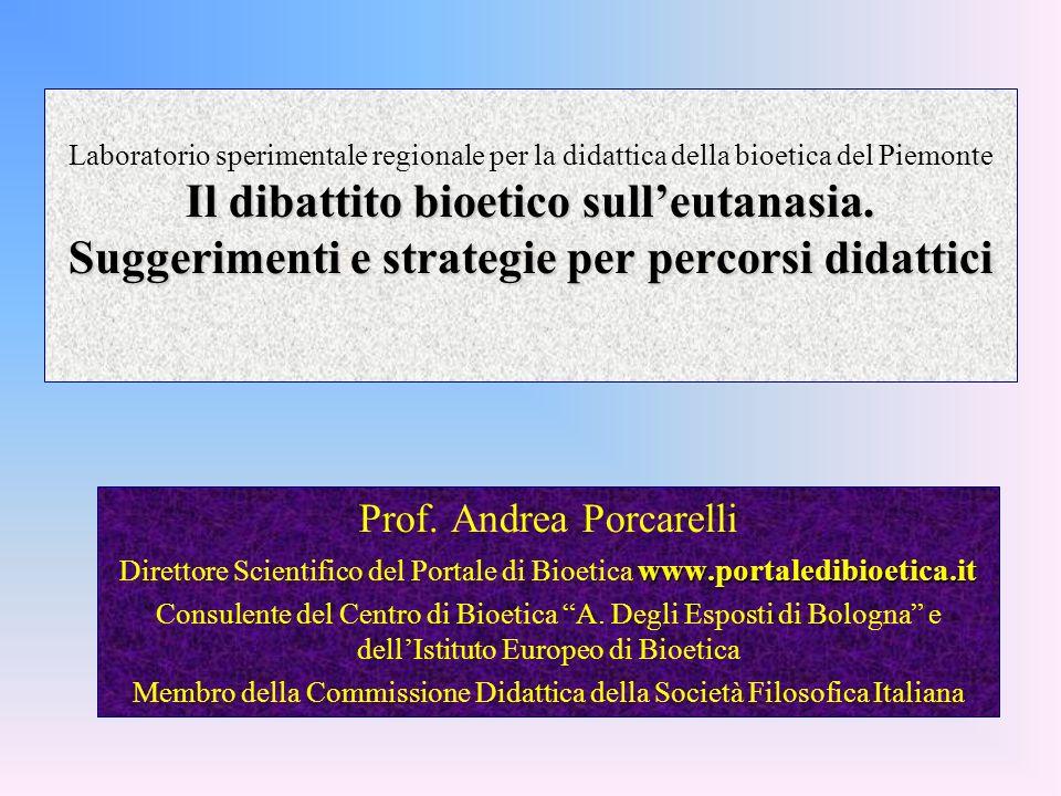 Il dibattito bioetico sulleutanasia. Suggerimenti e strategie per percorsi didattici Laboratorio sperimentale regionale per la didattica della bioetic