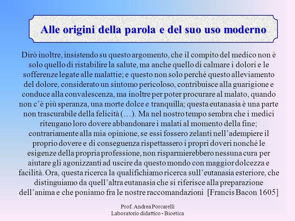 Prof. Andrea Porcarelli Laboratorio didattico - Bioetica Dirò inoltre, insistendo su questo argomento, che il compito del medico non è solo quello di