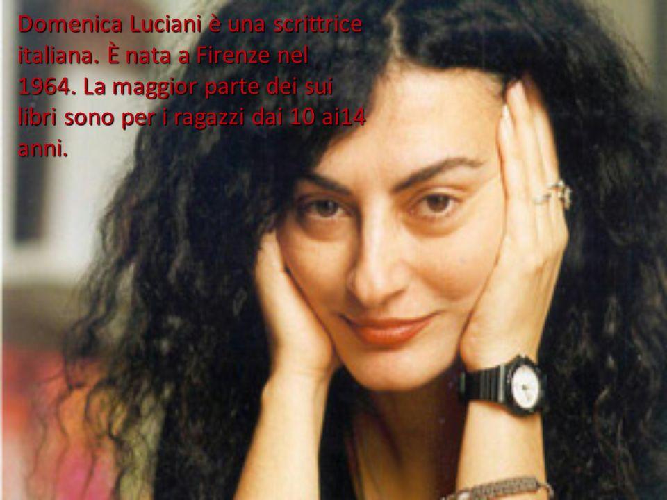 Domenica Luciani è una scrittrice italiana.È nata a Firenze nel 1964.