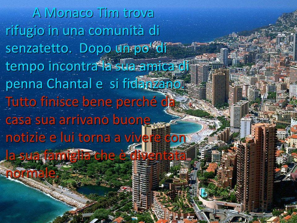 A Monaco Tim trova rifugio in una comunità di senzatetto.