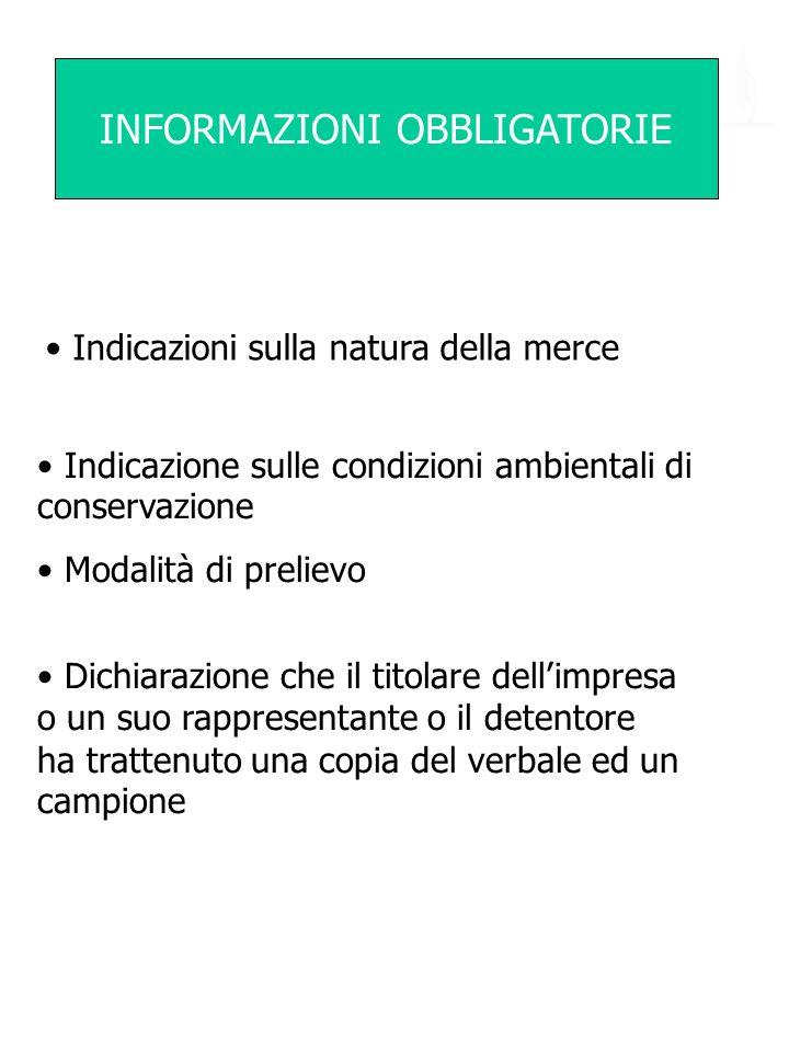 INFORMAZIONI OBBLIGATORIE Indicazioni sulla natura della merce Indicazione sulle condizioni ambientali di conservazione Modalità di prelievo Dichiaraz