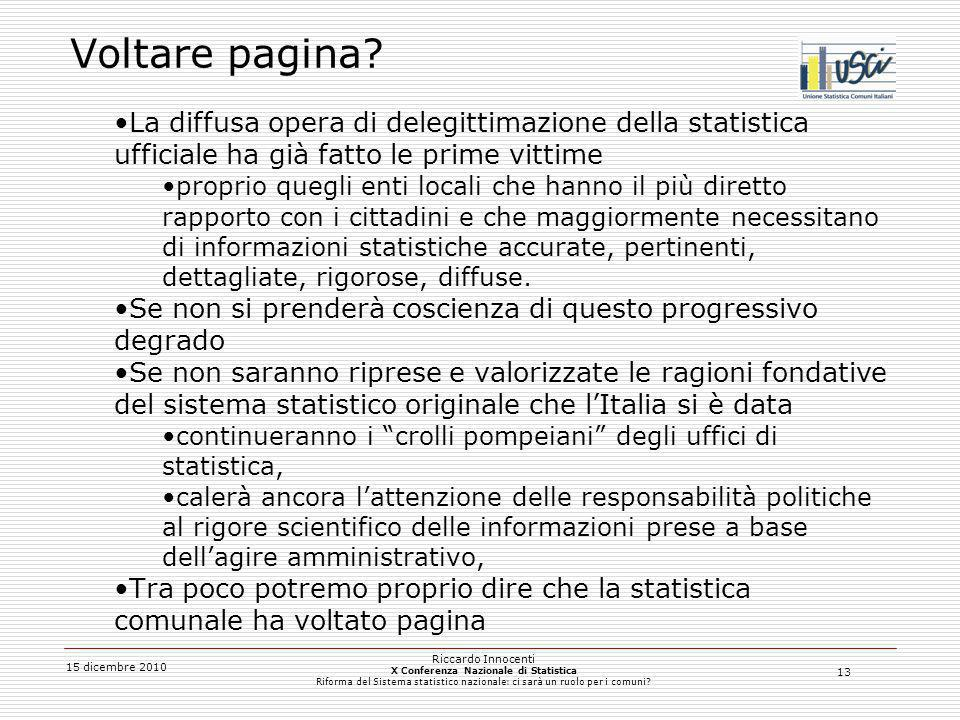 13 15 dicembre 2010 Riccardo Innocenti X Conferenza Nazionale di Statistica Riforma del Sistema statistico nazionale: ci sarà un ruolo per i comuni? V