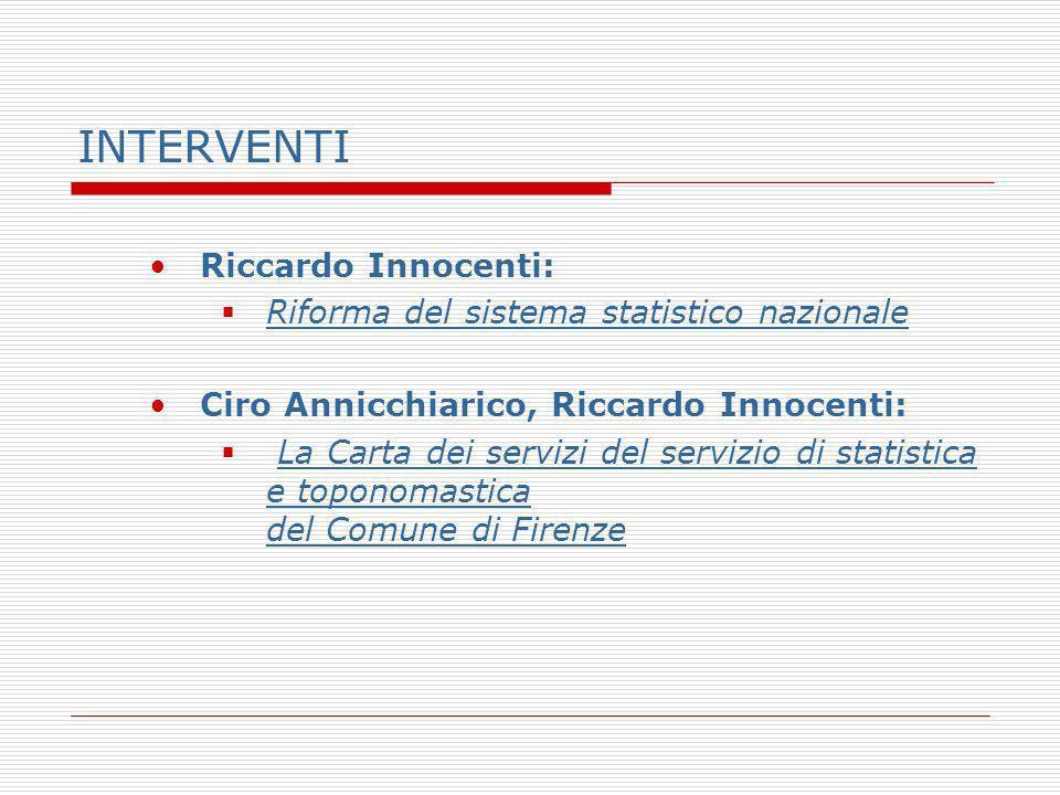 INTERVENTI Riccardo Innocenti: Riforma del sistema statistico nazionale Ciro Annicchiarico, Riccardo Innocenti: La Carta dei servizi del servizio di s
