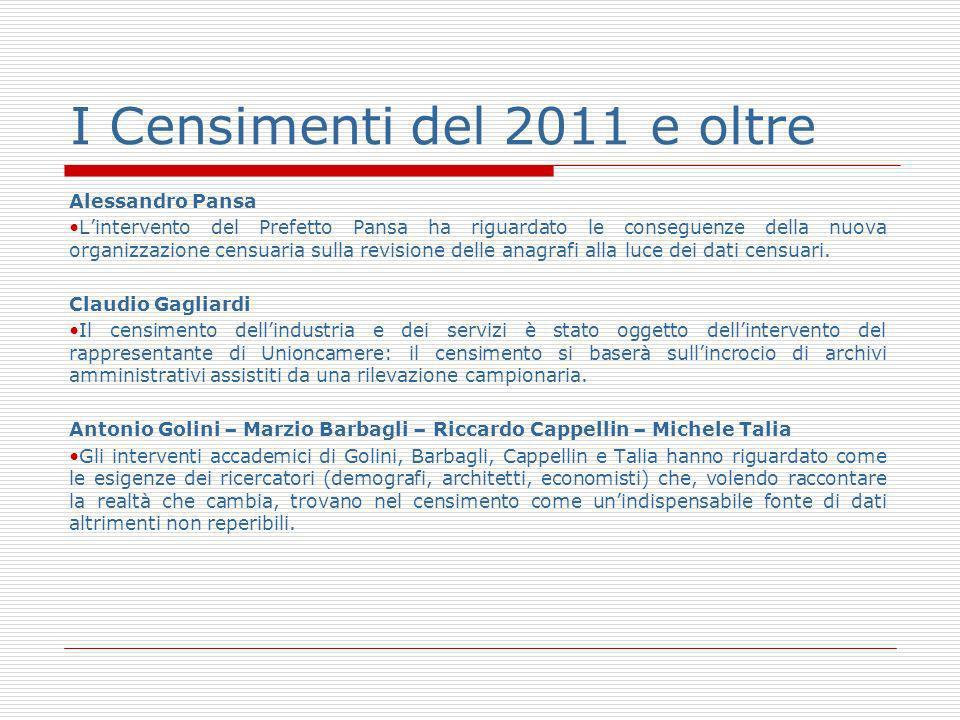 Alessandro Pansa Lintervento del Prefetto Pansa ha riguardato le conseguenze della nuova organizzazione censuaria sulla revisione delle anagrafi alla luce dei dati censuari.