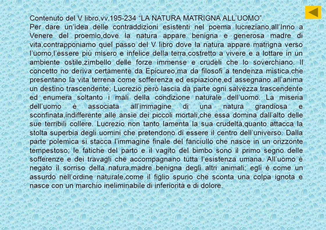 Contenuto del V libro,vv.195-234 LA NATURA MATRIGNA ALLUOMO.