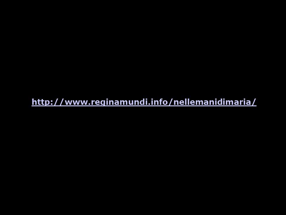 http://www.reginamundi.info/nellemanidimaria/