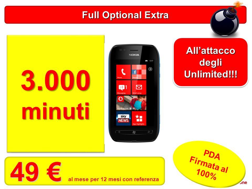 3 numeri Vodafone Senza Limiti 200 min o 100 sms Verso Tutti 100 minuti ROAMING 800 minuti Mail e Mobile Internet inclusi 39 in MNP per 6 mesi Chiavi In Mano Extra Piu facile chiudere… Più Facile riprendere i Clienti PDA Firmata al 100% 39 39 al mese per 12 mesi con referenza 1.600 minuti