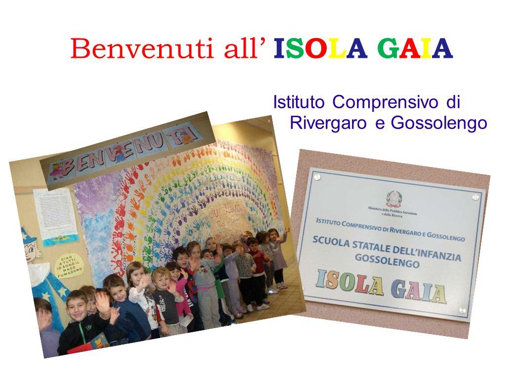 Benvenuti all ISOLA GAIA Istituto Comprensivo di Rivergaro e Gossolengo