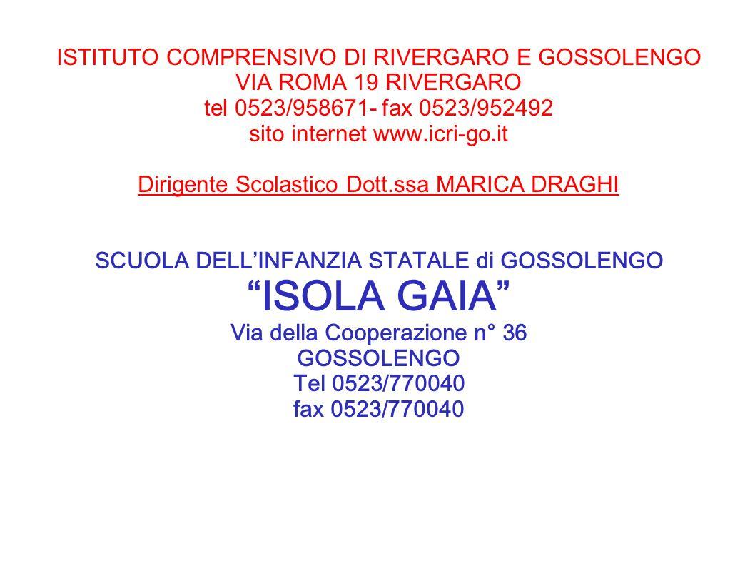 ISTITUTO COMPRENSIVO DI RIVERGARO E GOSSOLENGO VIA ROMA 19 RIVERGARO tel 0523/958671- fax 0523/952492 sito internet www.icri-go.it Dirigente Scolastic
