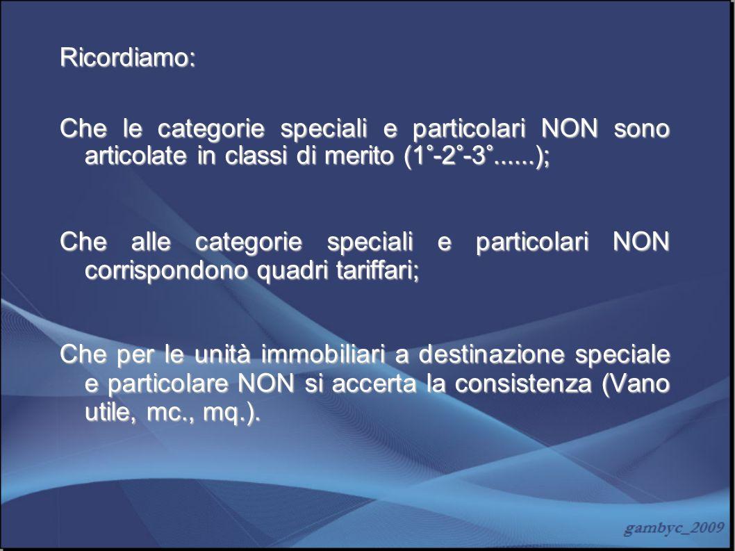 Ricordiamo: Che le categorie speciali e particolari NON sono articolate in classi di merito (1°-2°-3°......); Che alle categorie speciali e particolar
