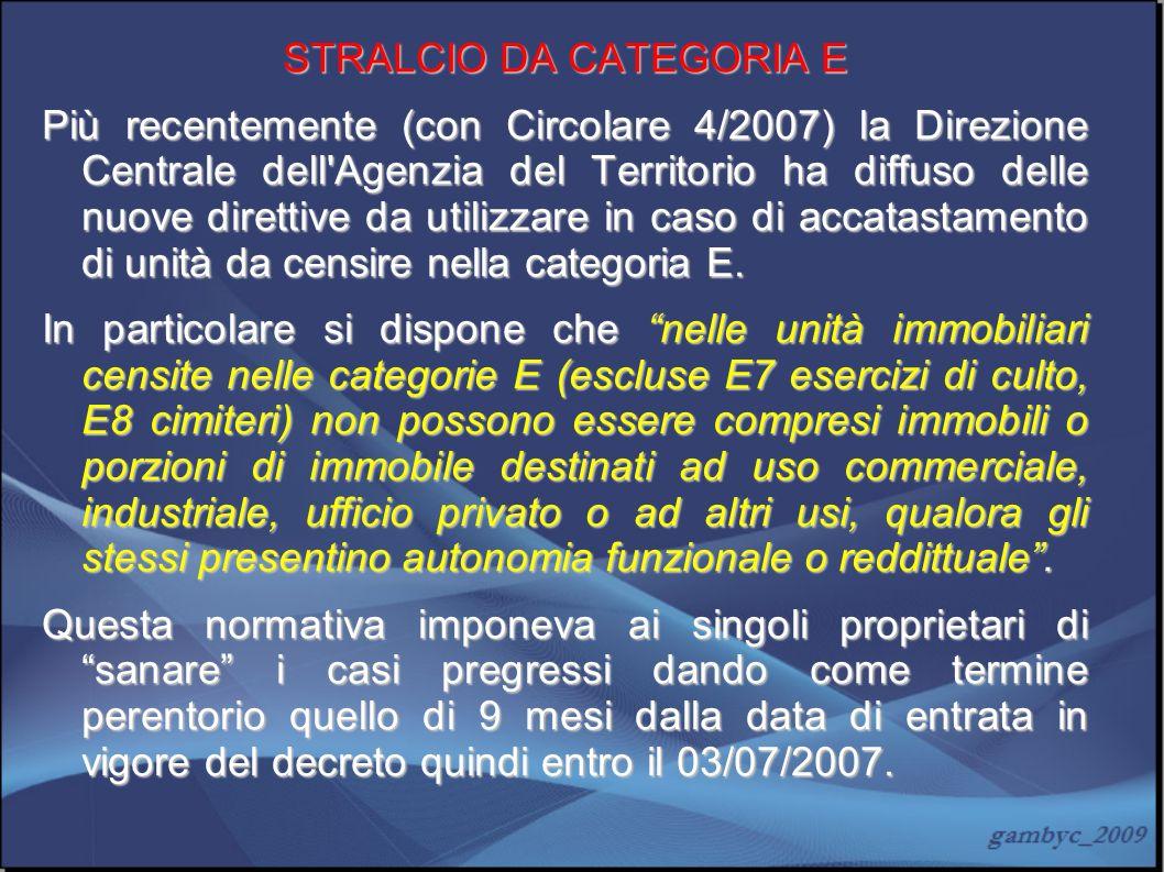 STRALCIO DA CATEGORIA E Più recentemente (con Circolare 4/2007) la Direzione Centrale dell'Agenzia del Territorio ha diffuso delle nuove direttive da