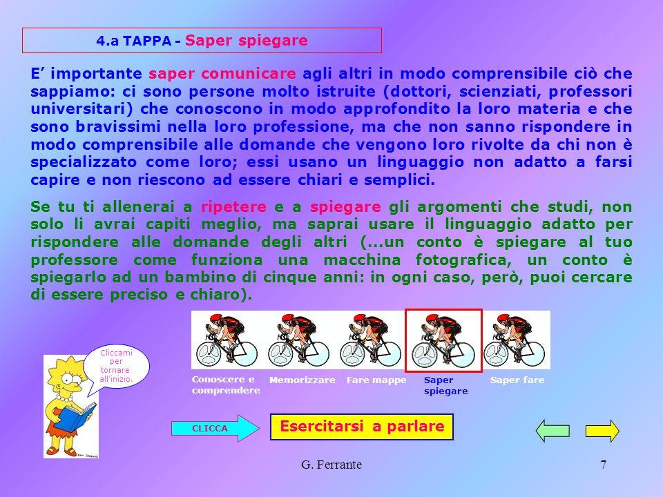 G. Ferrante6 3.a TAPPA - Fare mappe Come sai, una mappa serve per orientarti in un percorso: mappa del tesoro, mappa di un parco, mappa di una città..