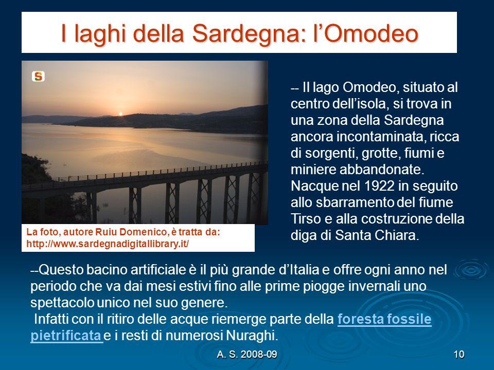 A. S. 2008-0910 I laghi della Sardegna: lOmodeo -- Il lago Omodeo, situato al centro dellisola, si trova in una zona della Sardegna ancora incontamina