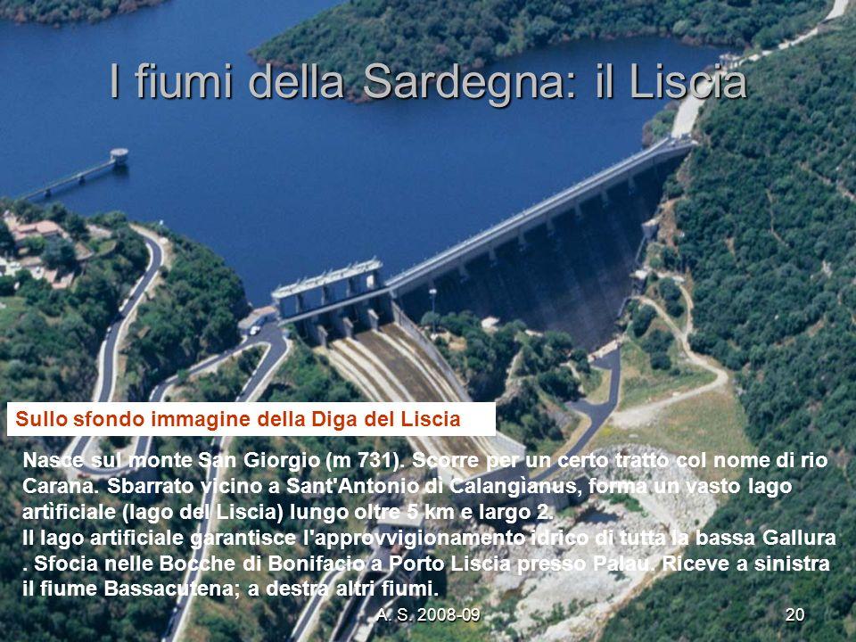 A. S. 2008-0920 I fiumi della Sardegna: il Liscia Nasce sul monte San Giorgio (m 731). Scorre per un certo tratto col nome di rio Carana. Sbarrato vic