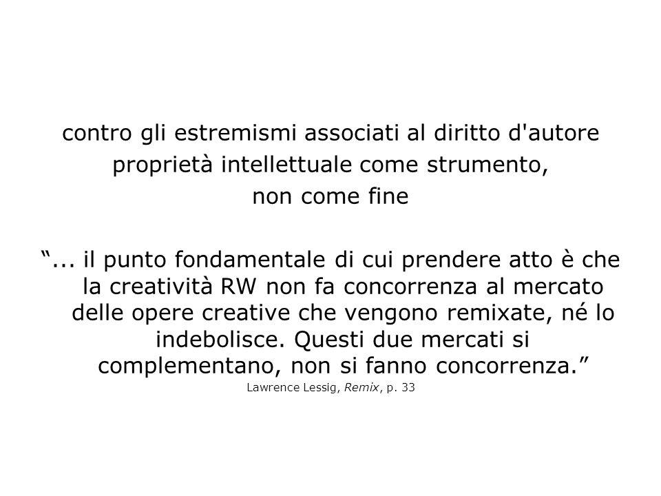 contro gli estremismi associati al diritto d autore proprietà intellettuale come strumento, non come fine...