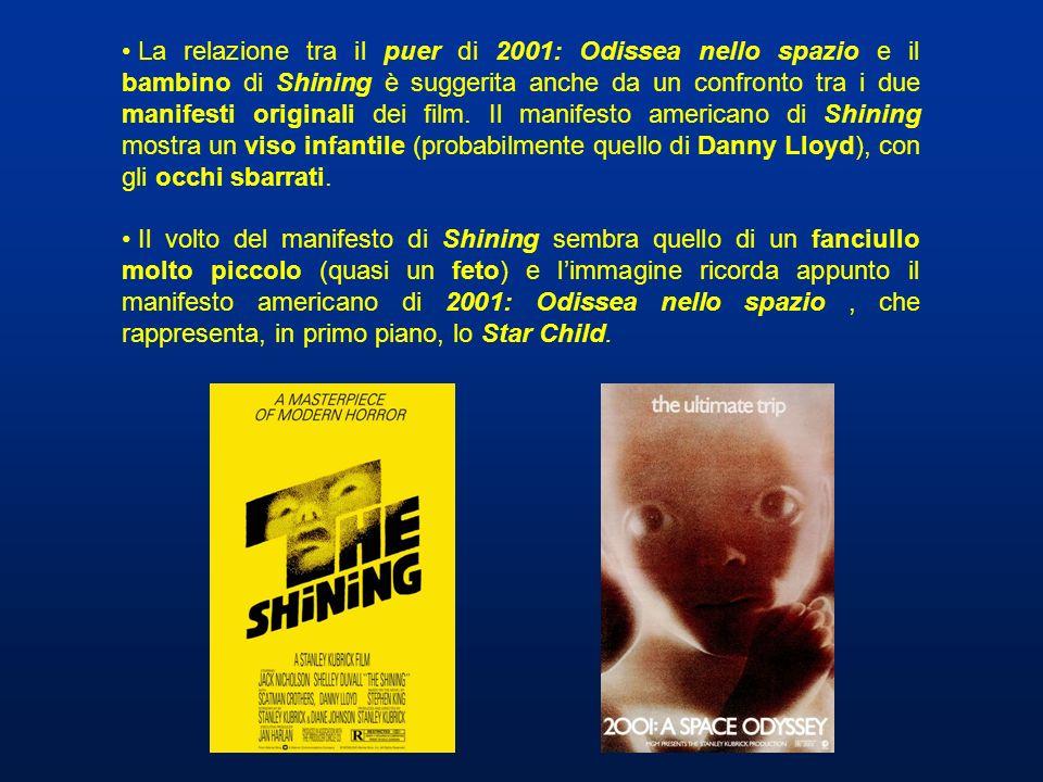 La relazione tra il puer di 2001: Odissea nello spazio e il bambino di Shining è suggerita anche da un confronto tra i due manifesti originali dei fil