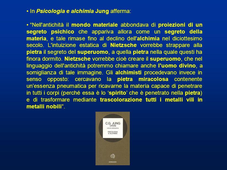 In Psicologia e alchimia Jung afferma: Nell'antichità il mondo materiale abbondava di proiezioni di un segreto psichico che appariva allora come un se