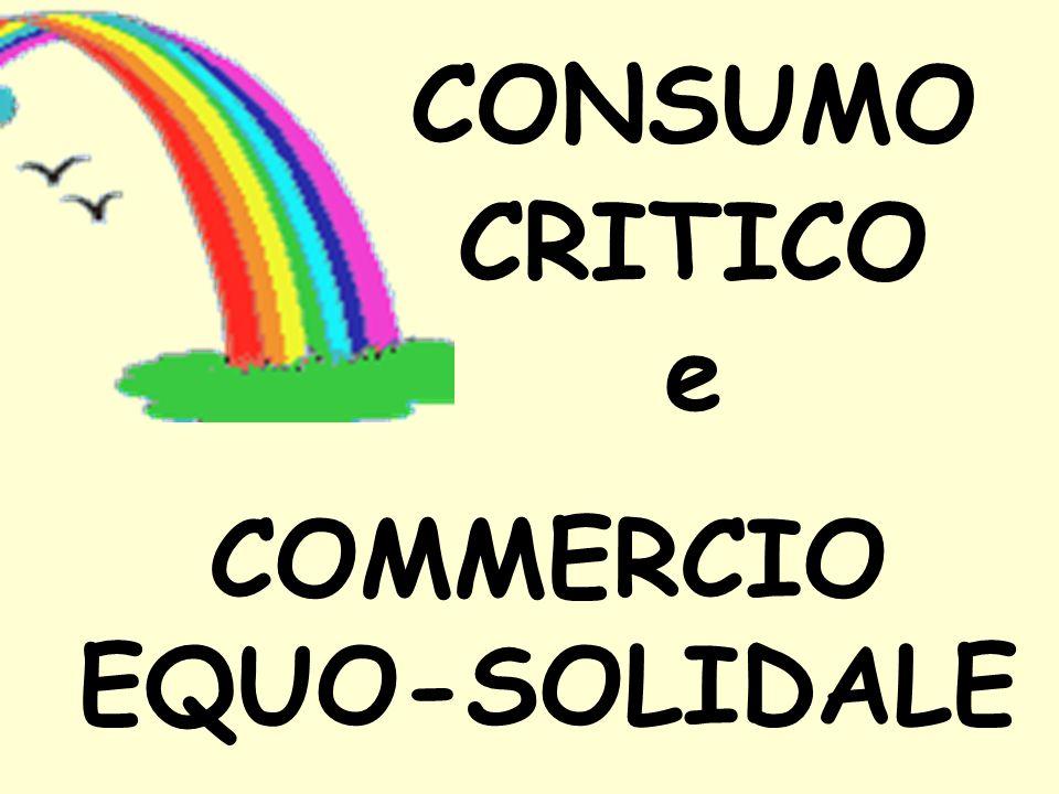 CONSUMO CRITICO e COMMERCIO EQUO-SOLIDALE