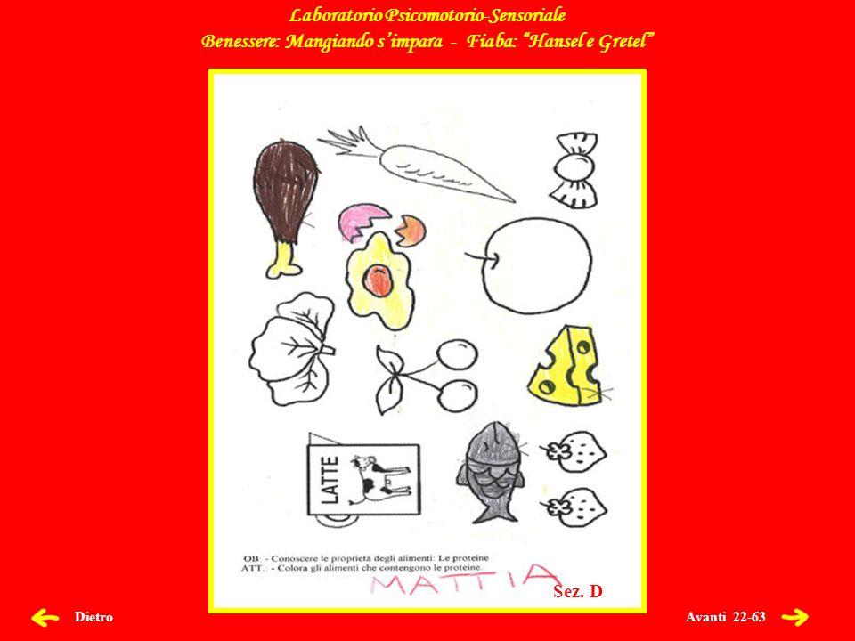 Avanti 23-63 Dietro Laboratorio Psicomotorio-Sensoriale Benessere: Mangiando simpara - Fiaba: Hansel e Gretel Sez.