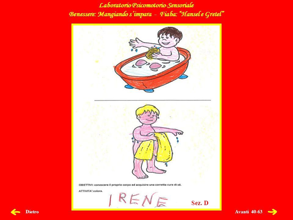 Avanti 40-63 Dietro Laboratorio Psicomotorio-Sensoriale Benessere: Mangiando simpara - Fiaba: Hansel e Gretel Sez.