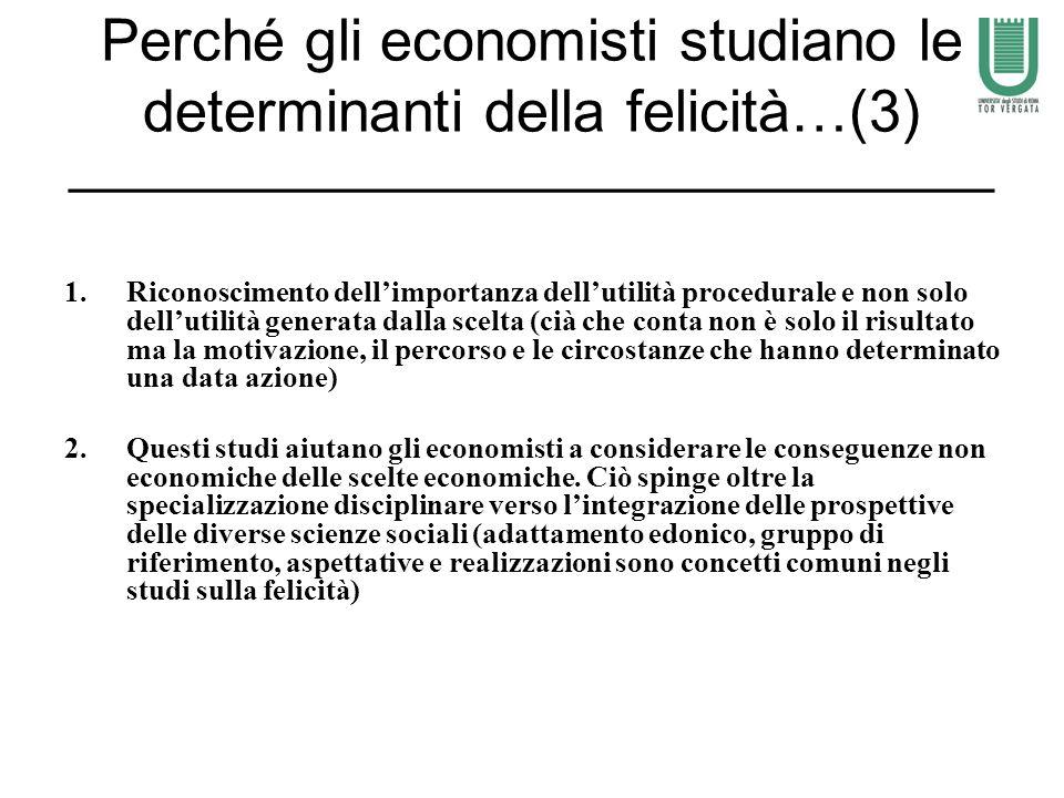 Perché gli economisti studiano le determinanti della felicità…(3) ________________________________________ 1.Riconoscimento dellimportanza dellutilità