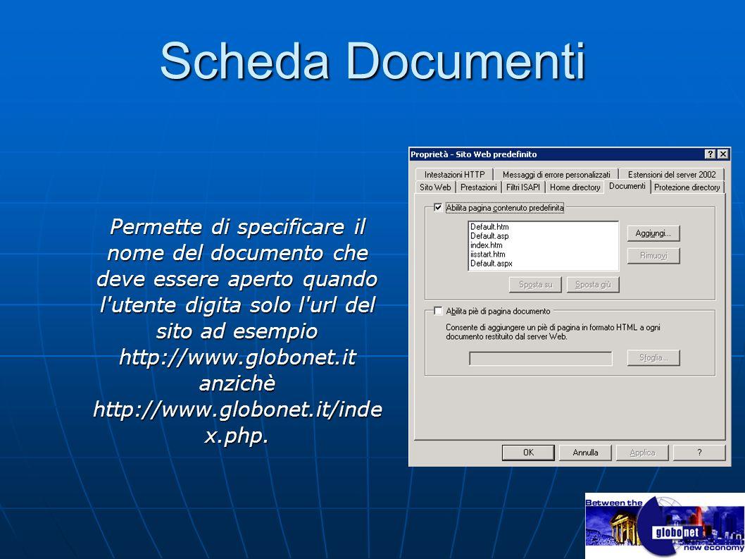 Scheda Documenti Permette di specificare il nome del documento che deve essere aperto quando l'utente digita solo l'url del sito ad esempio http://www