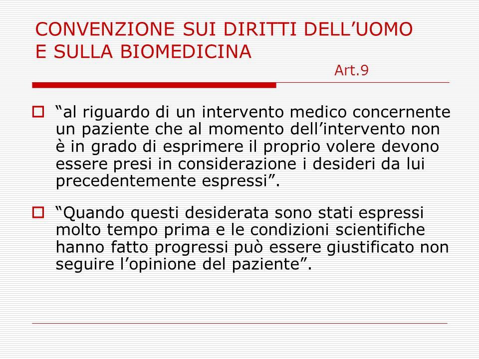 CONVENZIONE SUI DIRITTI DELLUOMO E SULLA BIOMEDICINA Art.9 al riguardo di un intervento medico concernente un paziente che al momento dellintervento n