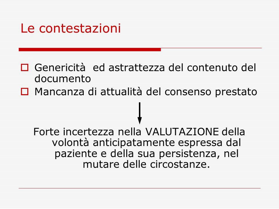Le contestazioni Genericità ed astrattezza del contenuto del documento Mancanza di attualità del consenso prestato Forte incertezza nella VALUTAZIONE