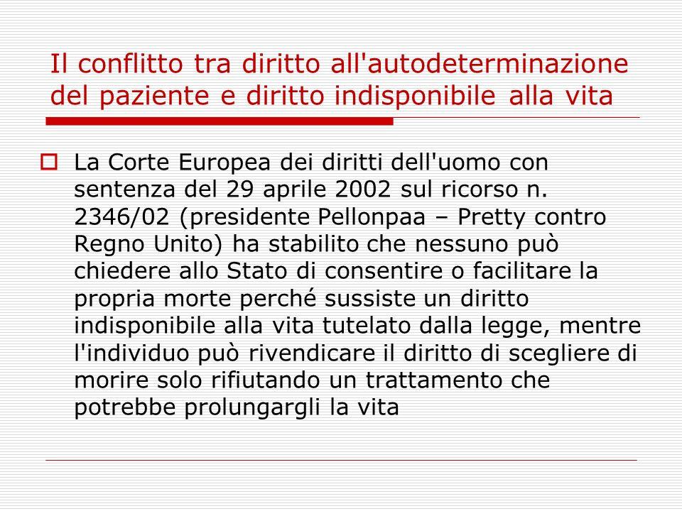 Il conflitto tra diritto all'autodeterminazione del paziente e diritto indisponibile alla vita La Corte Europea dei diritti dell'uomo con sentenza del