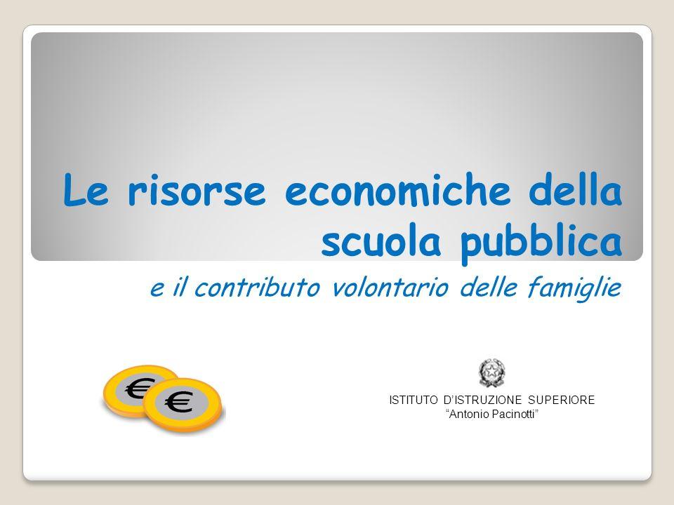Le risorse economiche della scuola pubblica e il contributo volontario delle famiglie ISTITUTO DISTRUZIONE SUPERIORE Antonio Pacinotti