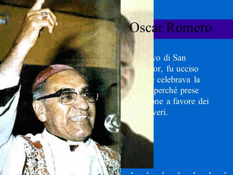 Vescovo di San Salvador, fu ucciso mentre celebrava la messa perché prese posizione a favore dei più poveri. Oscar Romero