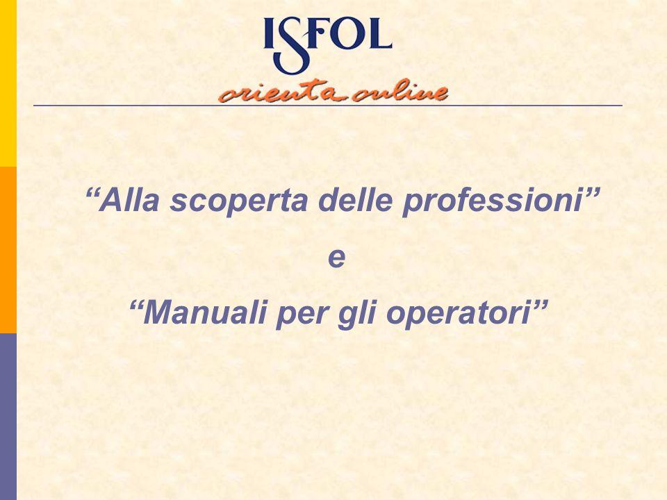 Alla scoperta delle professioni e Manuali per gli operatori
