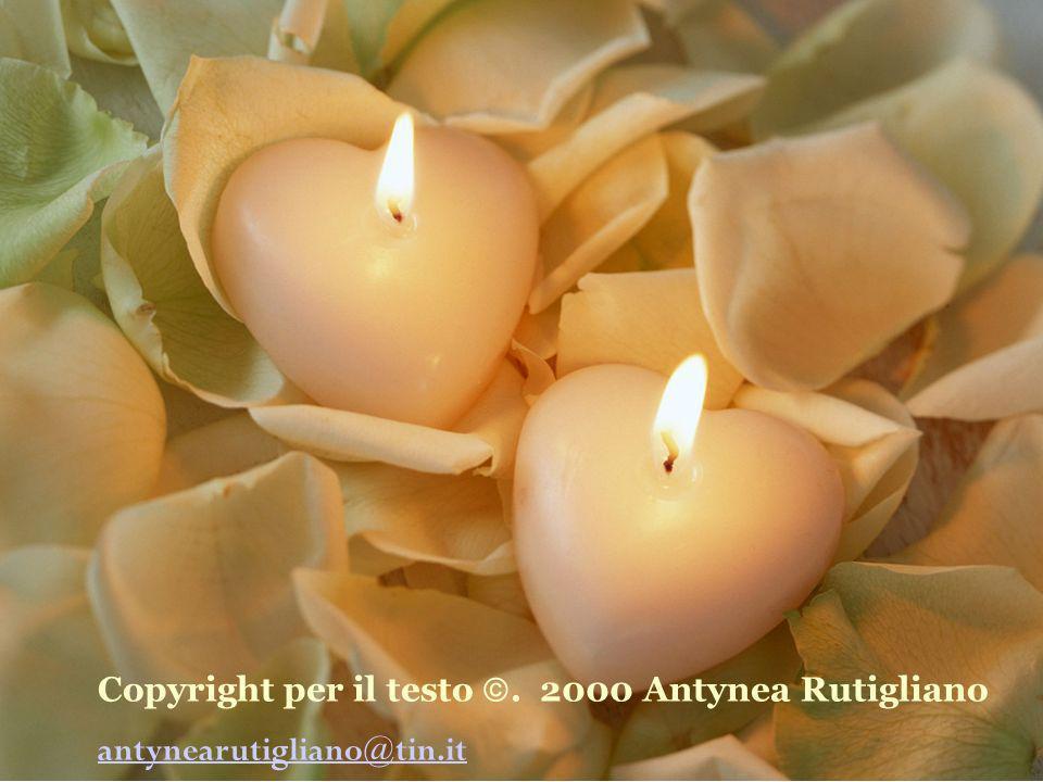 Copyright per il testo.2000 Antynea Rutigliano antynearutigliano@tin.it Copyright per il testo.