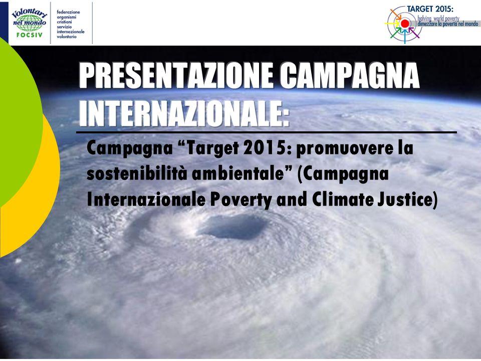 Campagna Target 2015: promuovere la sostenibilità ambientale (Campagna Internazionale Poverty and Climate Justice)