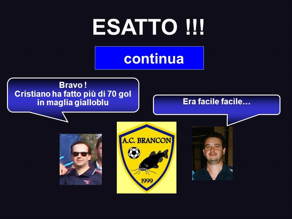 Chi è il cannoniere del Brancon fra i giocatori ancora in attività con i barbi ? A : Tano B : Reani C : Ghido D : Greg Vabbè, ti do unaltra chance. Ma