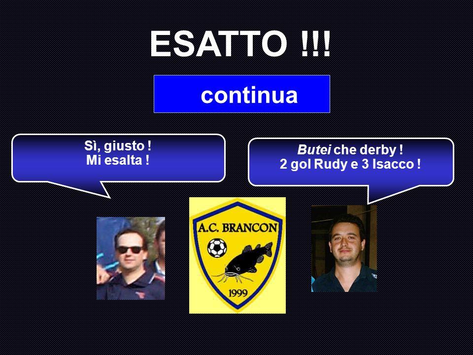 Aprile 2002, ai playoff il Brancon incontra le Caselle, che poi vinceranno ancora il campionato e vince con il punteggio di 5-3. Quanti gol segnò Rudy