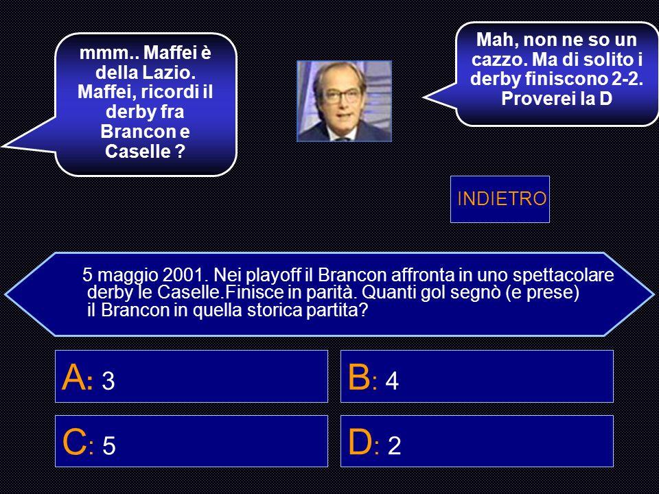 5 maggio 2001. Nei playoff il Brancon affronta in uno spettacolare derby le Caselle.Finisce in parità. Quanti gol segnò (e prese) il Brancon in quella