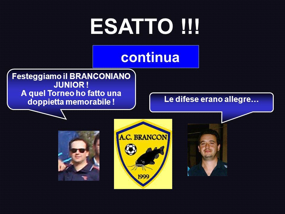 Quale squadra vinse il Torneo di calcetto giocato a Brancon nel 2000? A : Senectute B : Pizzeria Cristallo C : I Ciccio D : Brancon DOC Siamo alla qui