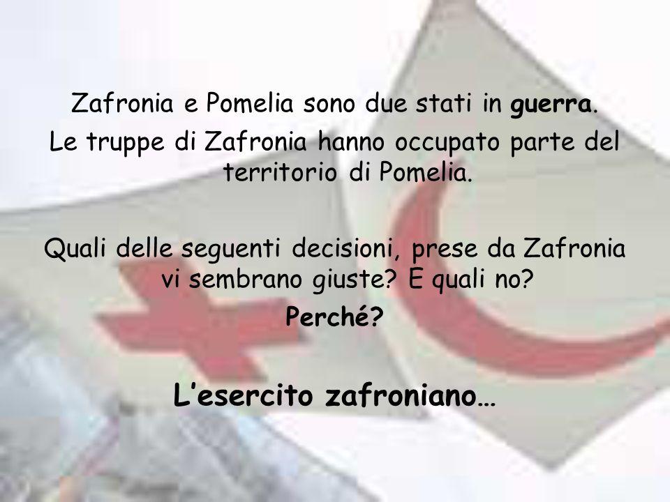 Zafronia e Pomelia sono due stati in guerra. Le truppe di Zafronia hanno occupato parte del territorio di Pomelia. Quali delle seguenti decisioni, pre