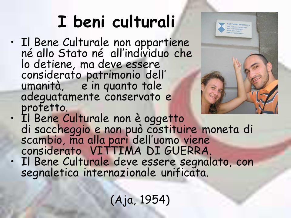 I beni culturali Il Bene Culturale non appartiene né allo Stato né allindividuo che lo detiene, ma deve essere considerato patrimonio dell umanità, e in quanto tale adeguatamente conservato e protetto.