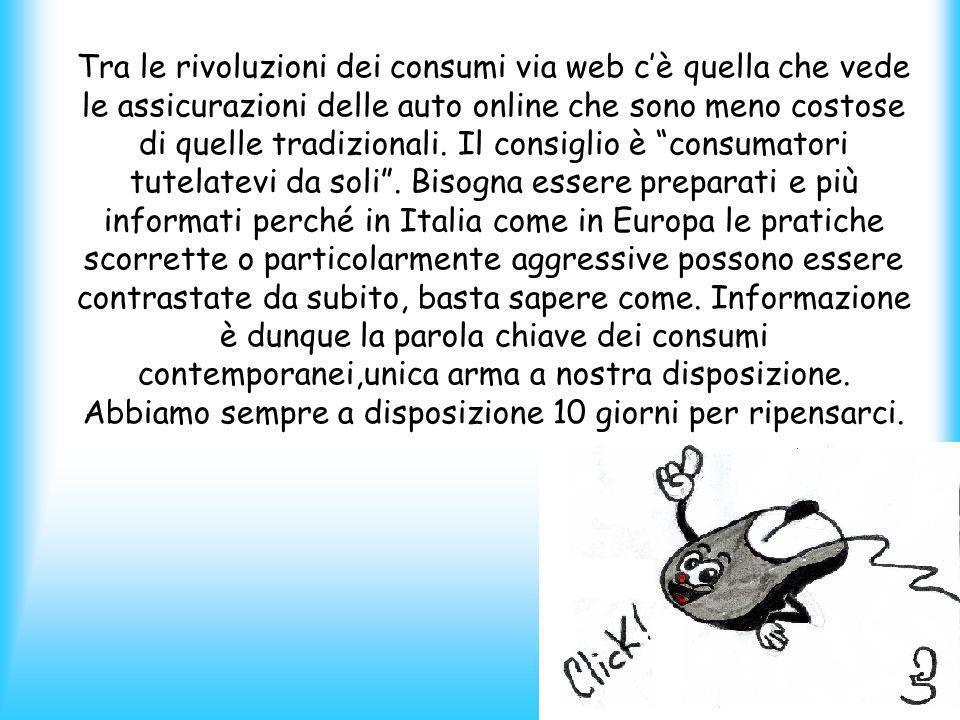 I consumatori italiani sono più consapevoli dei propri diritti e più informati rispetto al passato. Soprattutto grazie a internet,ma anche perché in p
