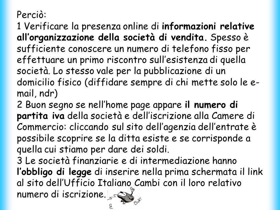 Perciò: 1 Verificare la presenza online di informazioni relative allorganizzazione della società di vendita.