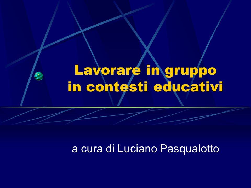 Lavorare in gruppo in contesti educativi a cura di Luciano Pasqualotto
