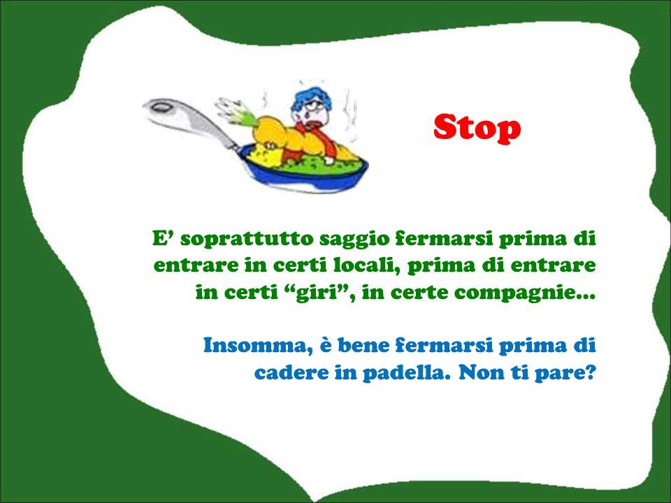 Stop E pericolosissimo non fermarsi allo stop: si corre il rischio di essere investiti.