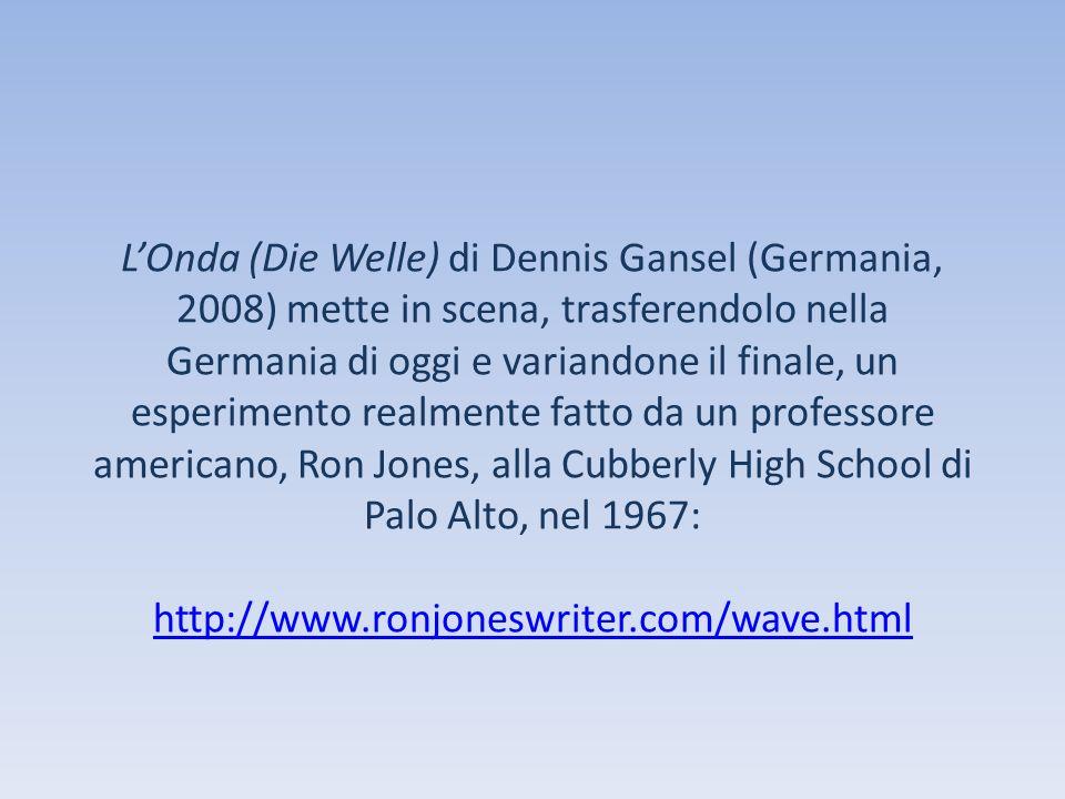 LOnda (Die Welle) di Dennis Gansel (Germania, 2008) mette in scena, trasferendolo nella Germania di oggi e variandone il finale, un esperimento realme
