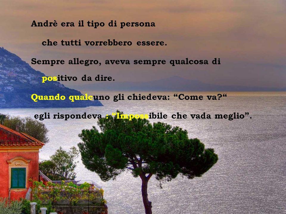 Vesuvio dal Sorrento Andrè era il tipo di persona che tutti vorrebbero essere.