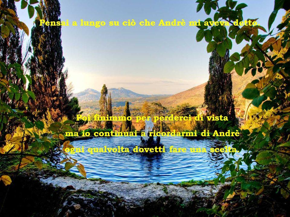 Tivoli - Villa d Este Pensai a lungo su ciò che Andrè mi aveva detto.